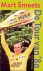 De Tour van '80 - Mart Smeets (ISBN 9789046800010)