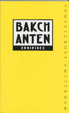 Bakchanten - Euripides (ISBN 9789064035340)