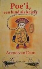 Poe'i, een kind als keizer - Arend van Dam, Sieb Posthuma (ISBN 9789000029587)