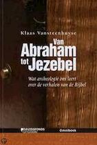 Van Abraham tot Jezebel - Klaas Vansteenhuyse (ISBN 9789077942499)