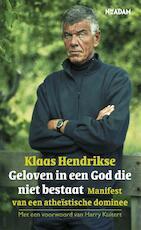Geloven in een God die niet bestaat - Klaas Hendrikse (ISBN 9789046803080)