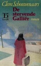 De Stervende Galliër - Clem Schouwenaars (ISBN 9789070876111)