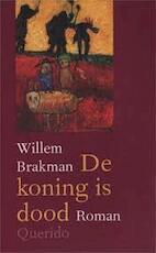 De koning is dood - Willem Brakman (ISBN 9789021454191)