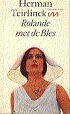Rolande met de bles - Herman Teirlinck (ISBN 9789022303054)