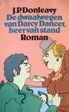 De dwaalwegen van Darcy Dancer, heer van stand - James Patrick Donleavy, John Vandenbergh (Pseud. van Jan Hendrik Willem Schlamilch.) (ISBN 9789029013123)