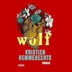 Wolf - Kristien Hemmerechts (ISBN 9789044540208)