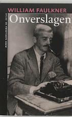 Onverslagen - William Faulkner (ISBN 9789045002774)