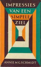 Impressies van een simpele ziel - Annie M. G. Schmidt