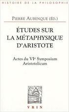 Études sur la méthaphysique d'Aristote - Pierre Aubeque