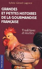 Grandes et petites histoires de la gourmandise française - Sylvie Girard-Lagorce (ISBN 9782844943040)