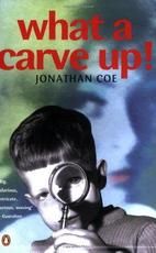 What a carve up! - Jonathan Coe (ISBN 9780140234213)