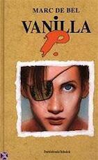 Vanilla P. - Marc De Bel, Jan Bosschaert (ISBN 9789065656056)