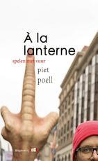 À la lanterne - Piet Poell, Ton van Reen (ISBN 9789493048041)