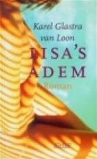 Lisa's adem - Karel Glastra Van Loon
