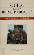 Guide de la Rome Baroque - Anthony Blunt (ISBN 9782850252655)