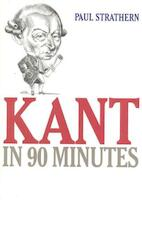 Kant in 90 Minutes - Paul Strathern (ISBN 9781566631235)