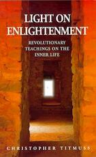 Light on Enlightenment - Christopher Titmuss (ISBN 9780712671224)