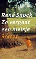 Zo vergaat een meisje - René. Snoek (ISBN 9789021480046)