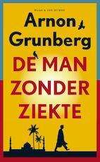 De man zonder ziekte - Arnon Grunberg (ISBN 9789038896793)