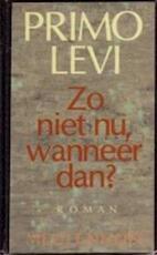 Zo niet nu, wanneer dan? - Primo Levi, Frida De Matteis-vogels (ISBN 9789029042765)