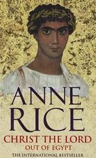 Christ the Lord 1: Out of Egypt - Anne Rice (ISBN 9780099460169)
