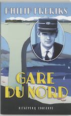 Gare du Nord - Philip Freriks (ISBN 9789054291787)