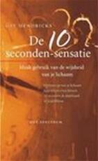 De 10 seconde-sensatie - Gay Hendricks, Mieke Vastbinder (ISBN 9789027466006)