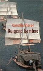 Buigend bamboe - Carolijn Visser (ISBN 9789029028318)