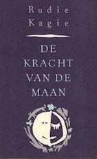 De kracht van de maan - Rudie Kagie (ISBN 9789050931533)