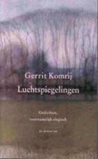 Luchtspiegelingen - Gerrit Komrij