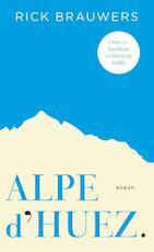 Alpe d'Huez - Rick Brauwers (ISBN 9789085163855)