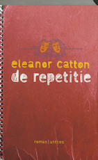 De repetitie - Eleanor Catton (ISBN 9789041414786)