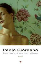 Het zwart en het zilver - Paolo Giordano (ISBN 9789023488392)