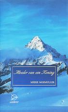 Moeder van een koning - Mieke Mosmuller, Mieke Mosmuller (ISBN 9789075240153)