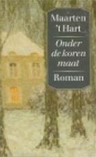 Onder de korenmaat: roman - Maarten 't Hart (ISBN 9789029520447)