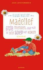 Grote mensen, daar kan je beter soep van koken - Guus Kuijer (ISBN 9789045117492)