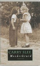 Moederkruid - Carry Slee (ISBN 9789044600087)