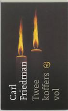 Twee koffers vol - Carl Friedman (ISBN 9789028208223)