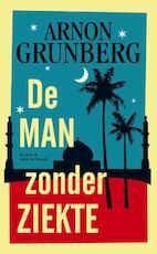 De man zonder ziekte - Arnon Grunberg