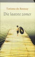 Die laatste zomer - Tatiana de Rosnay (ISBN 9789047201359)