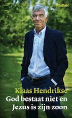 God bestaat niet en Jezus is zijn zoon - Klaas Hendrikse (ISBN 9789046812525)