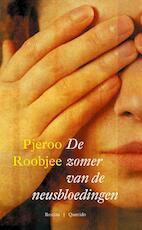 De zomer van de neusbloedingen - Pjeroo Roobjee (ISBN 9789021447414)