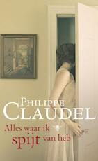 Alles waar ik spijt van heb - Philippe Claudel (ISBN 9789023443247)