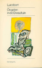Oogsten in de dwaaltuin - Lucebert (ISBN 9789023445630)