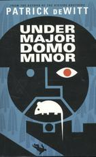 Undermajordomo Minor - Patrick deWitt (ISBN 9781847088697)