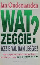 Wat zeggie? - Jan Oudenaarden (ISBN 9789020406870)