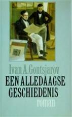 Een alledaagse geschiedenis - Ivan A. Gontsjarov, Marja Wiebes, Yolanda Bloemen, Maarten 't Hart (ISBN 9789029518130)