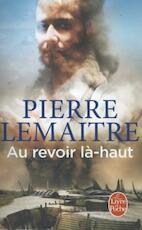 Au revoir là-haut - Pierre Lemaître (ISBN 9782253194613)