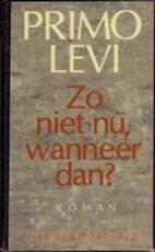 Zo niet nu, wanneer dan? - Primo Levi, Frida De Matteis-vogels (ISBN 9789029038539)