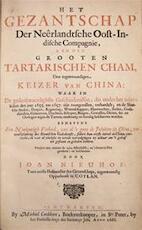 Het gezantschap der Neêrlandtsche Oost-Indische Compagnie, aan den grooten Tartarischen Cham, Den tegenwoordigen keizer van China.
